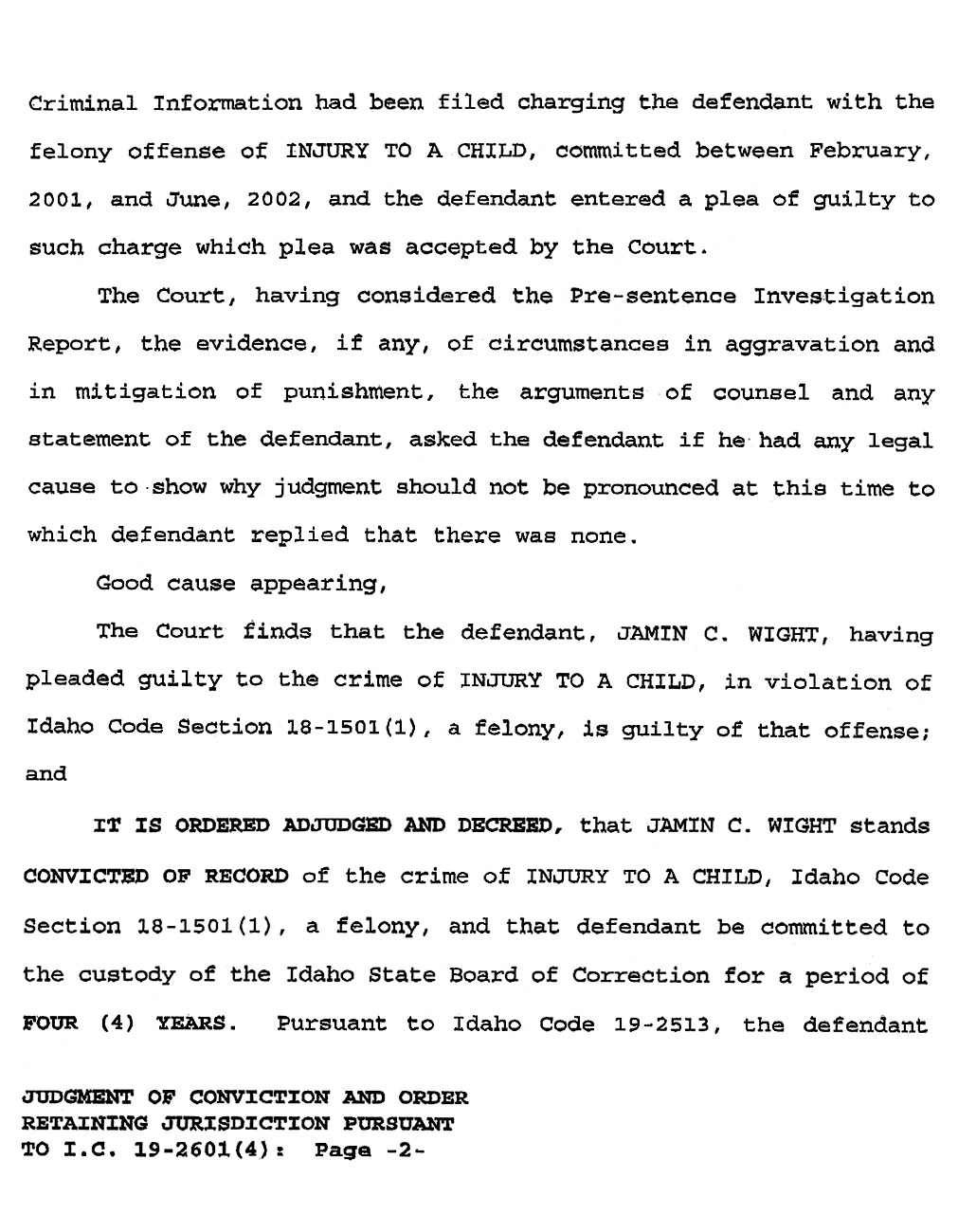Jamin Wight: Judgment of Conviction and Order Retaining Jurisdiction page 2